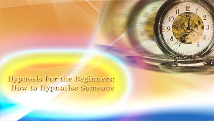 beginners how to hypnotize someone