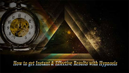 get instant effective results with hypnosis