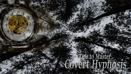 tips to master covert hypnosis