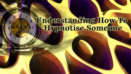 understanding hypnotise someone technique