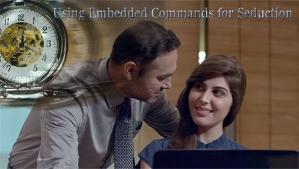 using embedded commands for seduction